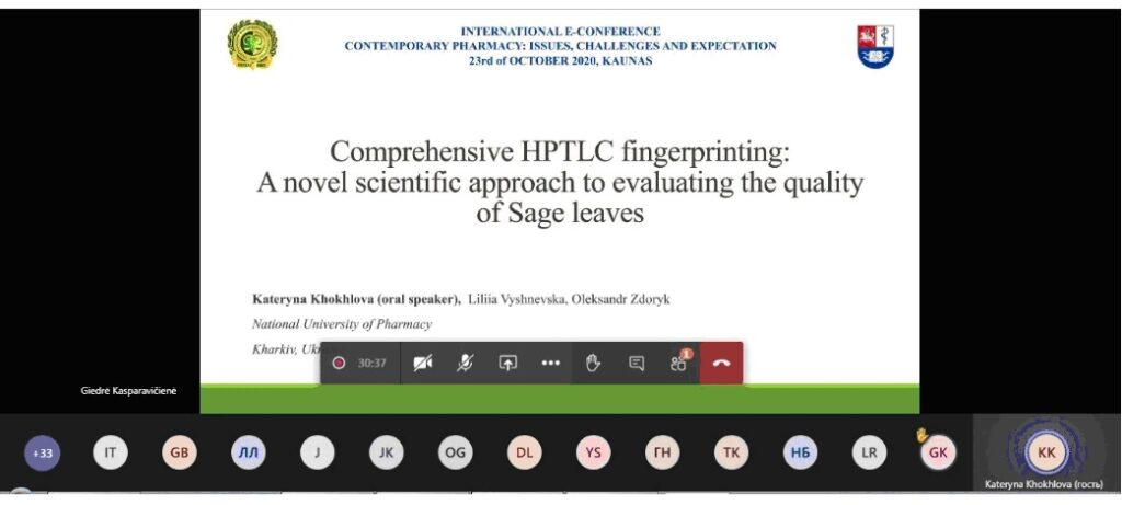 23rd of October2020 comprehensive HPTLC fingerprinting: A novel scientific approach to evaluating the quality of Sage leaves. Kateryna Khokhlova*, Liliia Vyshnevska, Oleksandr Zdoryk, International E-Conference Contemporary Pharmacy: Issues, Challenges And Expectation.